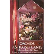 Orchids as House Plants by Northen, Rebecca Tyson, 9780486232614