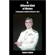 A Different Kind of Victory by Leutze, James, 9781591142614