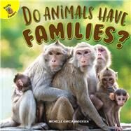 Do Animals Have Families? by Andersen, Michelle Garcia, 9781641562614