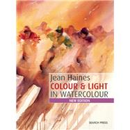 Jean Haines Colour & Light in Watercolour New Edition by Haines, Jean, 9781782212614