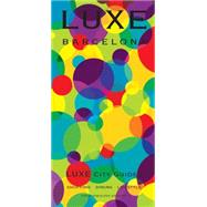 Luxe Barcelona by Luxe City Guides, 9789888132614