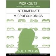 Workouts in Intermediate Microeconomics by Bergstrom, Theodore C.; Varian, Hal R., 9780393922615