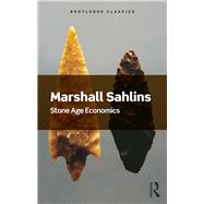 Stone Age Economics by Sahlins; Marshall, 9781138702615