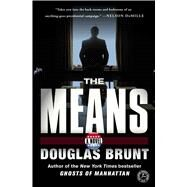 The Means A Novel by Brunt, Douglas, 9781476772615