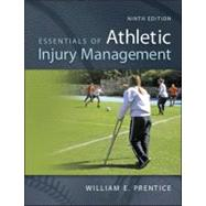 Essentials of Athletic Injury Management by Prentice, William; Arnheim, Daniel, 9780078022616