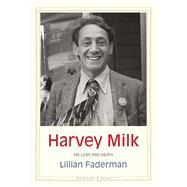 Harvey Milk by Faderman, Lillian, 9780300222616