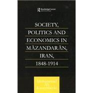 Society, Politics and Economics in Mazandaran, Iran 1848-1914 by Kazembeyki,Mohammad Ali, 9781138862616