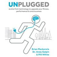 Unplugged by Mackenzie, Brian; Galpin, Andy; White, Phil, 9781628602616