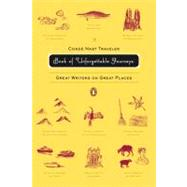 The Cond� Nast Traveler Book of Unforgettable Journeys: Great Writers on Great Places by Glowczewska, Klara, 9780143112617