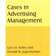 Cases in Advertising Management by Kelley; Larry D, 9780765622617