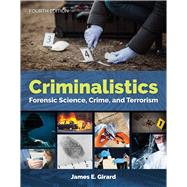 Criminalistics Forensic Science, Crime, and Terrorism by Girard, James E., 9781284142617