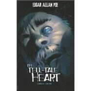The Tell-Tale Heart by Harper, Benjamin; Harper, Benjamin (RTL); Calero, Dennis, 9781434242617
