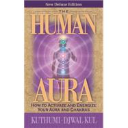 The Human Aura by Kuthumi; Kul, Djwal, 9781609882617
