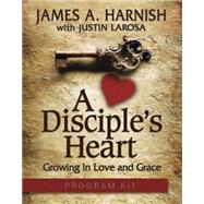 A Disciple's Heart Program Kit: Growing in Love and Grace by Harnish, James A.; LaRosa, Justin (CON), 9781630882617