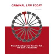 Criminal Law Today by Schmalleger, Frank J.; Hall, Daniel E., J.D., Ed.D.; Dolatowski, John J., J.D., 9780135042618
