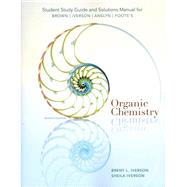 Study Guide with Solutions Manual for Brown/Iverson/Anslyn/Foote's Organic Chemistry, 7th by Brown, William H.; Iverson, Brent L.; Anslyn, Eric; Foote, Christopher S., 9781285052618