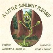 A Little Sunlight Please! by Liguori, Anthony J., Jr., 9781426932618