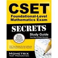 Cset Foundational-level Mathematics Exam Secrets: Cset Test Review for the California Subject Examinations for Teachers by Cset Exam Secrets Test Prep, 9781630942618