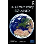 EU Climate Policy Explained by Delbeke; Jos, 9789279482618