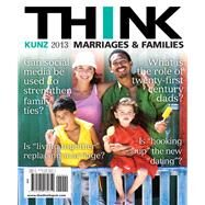 THINK Marriages and Families by Kunz, Jenifer, 9780205182619