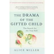 The Drama of the Gifted Child by Miller, Alice, 9780465012619