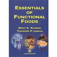 Essentials of Functional Foods by Schmidl, Mary K.; Labuza, Theodore P., 9780834212619