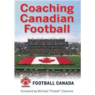 Coaching Canadian Football  by Football Canada; Hall, Ryan (CON), 9781450442619
