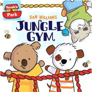 Jungle Gym by Williams, Sam; Williams, Sam, 9781481442619
