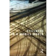 Stillness in a Mobile World by Bissell; David, 9780415572620