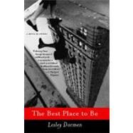The Best Place to Be A Novel in Stories by Dormen, Lesley, 9781416532620