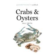 Crabs & Oysters by Smith, Bill, 9781469622620