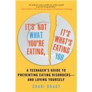 It's Not What You're Eating, It's What's Eating You by Brady, Shari, 9781510722620