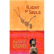Flight Of Souls by STUART DAVID E., 9780826342621