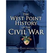 The West Point History of the Civil War by United States Military Academy, The; Seidule, Colonel Ty; Rogers, Clifford, 9781476782621