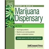 Start & Run a Marijuana Dispensary or Pot Shop by Currie, Jay, 9781770402621
