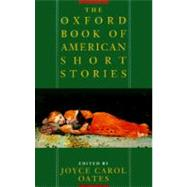 The Oxford Book of American Short Stories by Joyce Carol Oates, 9780195092622