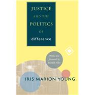 Justice and the Politics of Difference by Young, Iris Marion; Allen, Danielle, 9780691152622
