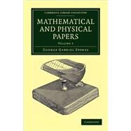 Mathematical and Physical Papers by Stokes, George Gabriel, 9781108002622