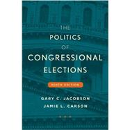 The Politics of Congressional Elections by Jacobson, Gary C.; Carson, Jamie L., 9781442252622