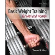 Basic Weight Training for Men and Women by Fahey, Thomas, 9780078022623