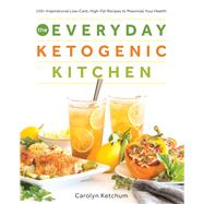 The Everyday Ketogenic Kitchen by Ketchum, Carolyn, 9781628602623
