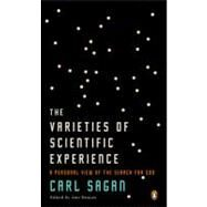 Varieties of Scientific Experience : A Personal View of the Search for God by Sagan, Carl (Author); Druyan, Ann (Editor), 9780143112624