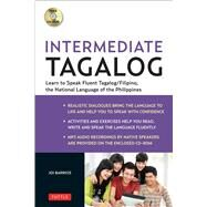 Intermediate Tagalog: Learn to Speak Fluent Filipino, the National Language of the Philippines by Barrios, Joi, Ph.D., 9780804842624