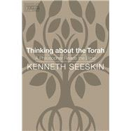 Thinking About the Torah by Seeskin, Kenneth, 9780827612624