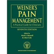 Weiner's Pain Management : A Practical Guide for Clinicians by Boswell; Mark V., 9780849322624