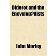 Diderot and the Encyclop'dists by Morley, John, 9781153772624