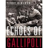Echoes of Gallipoli by Kinloch, Terry, 9781775592624