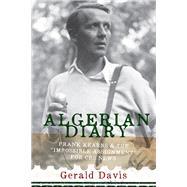 Algerian Diary by Davis, Gerald; Fenton, Tom, 9781933202624