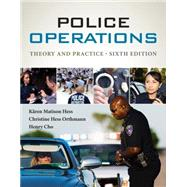 Police Operations Theory and Practice by Hess, K�ren M.; Orthmann, Christine H.; Cho, Henry Lim, 9781285052625