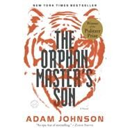 The Orphan Master's Son by JOHNSON, ADAM, 9780812982626